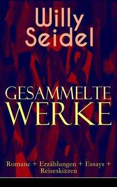 Gesammelte Werke: Romane + Erzählungen + Essays...