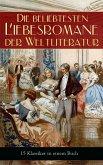 Die beliebtesten Liebesromane der Weltliteratur (15 Klassiker in einem Buch) (eBook, ePUB)