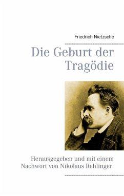 Die Geburt der Tragödie (eBook, ePUB)