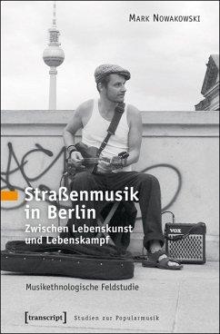 Straßenmusik in Berlin (eBook, PDF) - Nowakowski, Mark