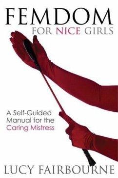 Femdom for Nice Girls (eBook, ePUB) - Fairbourne, Lucy