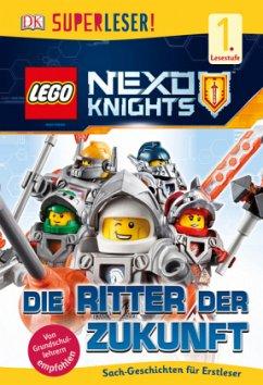 SUPERLESER! LEGO® NEXO KNIGHTS(TM). Die Ritter der Zukunft