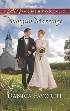 Shotgun Marriage (Mills & Boon Love Inspired Historical) (eBook, ePUB)