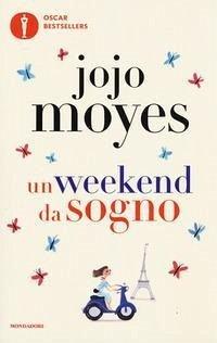 Un weekend da sogno - Moyes, Jojo