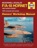 McDonnell Douglas F/A-18 Hornet and Super Hornet: An Insight Into the Design, Construction and Operation of the Us Navy's Supersonic, All-Weather Mult