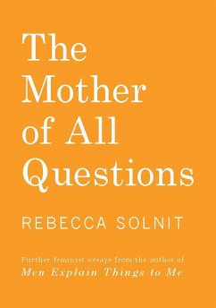 The Mother of All Questions - Solnit, Rebecca