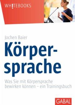 Körpersprache - Baier, Jochen