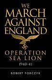 We March Against England: Operation Sea Lion, 1940 41