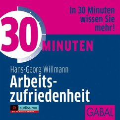 30 Minuten Arbeitszufriedenheit, 1 Audio-CD - Willmann, Hans-Georg