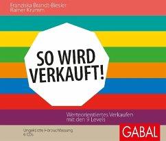 So wird verkauft!, 6 Audio-CDs - Brandt-Biesler, Franziska;Krumm, Rainer