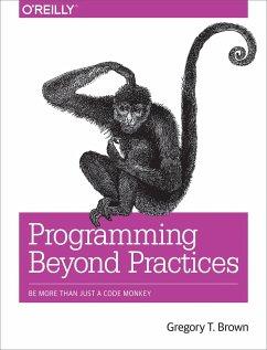 Programming Beyond Practices