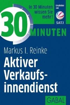 30 Minuten Aktiver Verkaufsinnendienst - Reinke, Markus l.