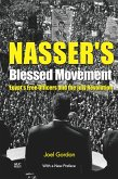 Nasser's Blessed Movement: Egyptas Free Officers and the July Revolution with a New Preface