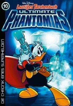 Die Chronik eines Superhelden / Lustiges Taschenbuch Ultimate Phantomias Bd.10 - Disney, Walt