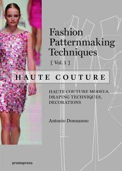 Fashion Patternmaking Techniques - Haute coutur...