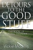 Detours to the Good Stuff: The Boom of Rolling Thunder