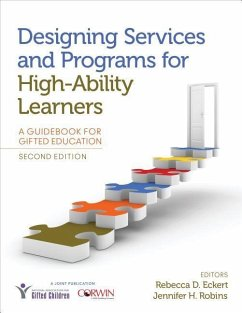 Designing Services and Programs for High-Ability Learners: A Guidebook for Gifted Education - Eckert, Rebecca D.; Robins, Jennifer H.