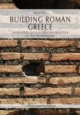 Building Roman Greece: Innovation in Vaulted Construction in the Peloponnese