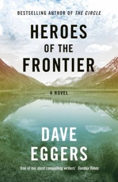 Heroes of the Frontier - Eggers, Dave