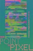 From Point to Pixel: A Genealogy of Digital Aesthetics
