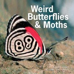 Weird Butterflies and Moths - Orenstein, Ronald