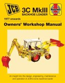 Jcb 3c Mkiii Backhoe Loader (1977 Onwards): An Insight Into the Design, Engineering, Maintenance and Operation of Jcb's Iconic Excavator Loader