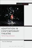 Adaptation in Contemporary Theatre: Performing Literature