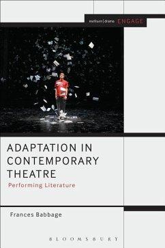 Adaptation in Contemporary Theatre: Performing Literature - Babbage, Frances