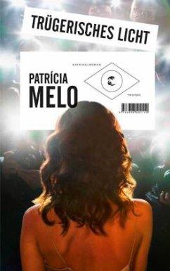 Trügerisches Licht - Melo, Patricia