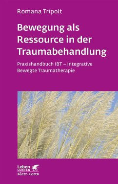 Bewegung als Ressource in der Traumabehandlung - Tripolt, Romana