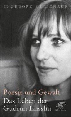 Poesie und Gewalt - Gleichauf, Ingeborg