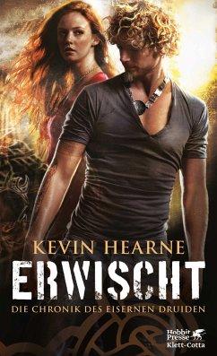 Erwischt / Die Chronik des Eisernen Druiden Bd.5