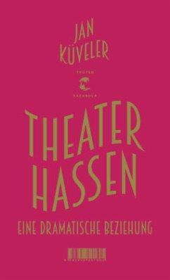Theater hassen - Küveler, Jan