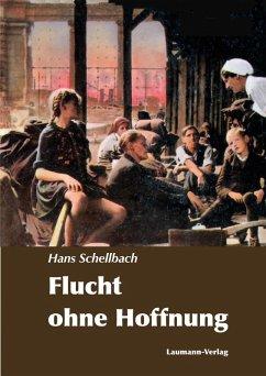 Flucht ohne Hoffnung (eBook, ePUB) - Schellbach, Hans