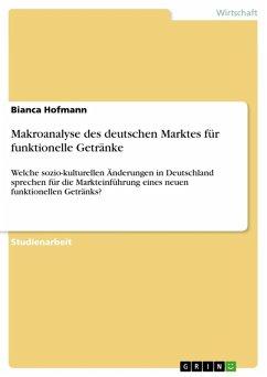 Makroanalyse des deutschen Marktes für funktionelle Getränke (eBook, ePUB)