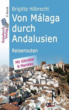 Von Málaga durch Andalusien (eBook, ePUB) - Hilbrecht, Brigitte