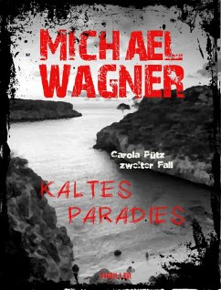 Kaltes Paradies / Carola Pütz Bd.2 (eBook, ePUB) - Wagner, Michael
