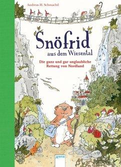 Die ganz und gar unglaubliche Rettung von Nordland / Snöfrid aus dem Wiesental Bd.1 (eBook, ePUB) - Andreas H. Schmachtl