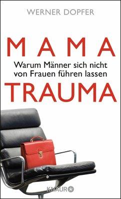 Mama-Trauma (eBook, ePUB) - Dopfer, Werner