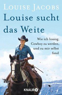 Louise sucht das Weite (eBook, ePUB) - Jacobs, Louise