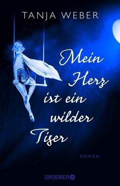 Mein Herz ist ein wilder Tiger (eBook, ePUB) - Weber, Tanja