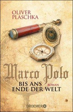 Marco Polo: Bis ans Ende der Welt (eBook, ePUB) - Plaschka, Oliver
