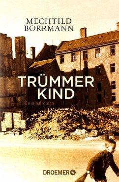 Trümmerkind (eBook, ePUB) - Borrmann, Mechtild