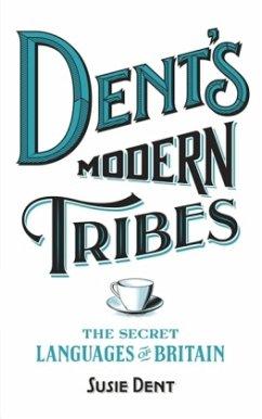 Dent´s Modern Tribes