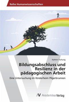 Bildungsabschluss und Resilienz in der pädagogischen Arbeit