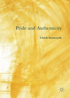 Pride and Authenticity - Steinvorth, Ulrich