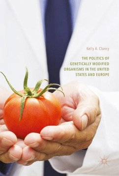 The Politics of Genetically Modified Organisms in the United States and Europe - Clancy, Kelly A.
