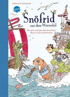 Die ganz und gar abenteuerliche Reise zu den Nebelinseln / Snöfrid aus dem Wiesental Bd.2 - Schmachtl, Andreas H.