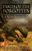 A Monstrous Myth (Fables Of The Forgotten) (eBook, ePUB)