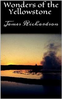 James Richardson Wonders of the Yellowstone (eBook, ePUB)